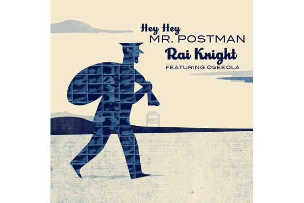 Rai Knight feat. Oseeola - Mr. Postman