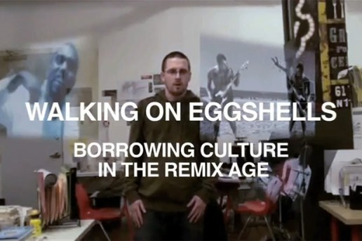Walking On Eggshells: Borrowing Culture in the Remix Age