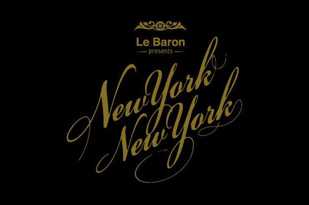 Le Baron presents New York New York with DJ Clark Kent
