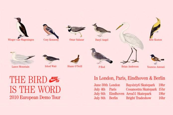 """Nike SB """"The Bird Is The Word"""" 2010 European Demo Tour"""