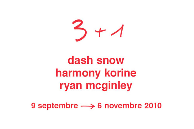 3 + 1: Dash Snow, Harmony Korine and Ryan McGinley @ Galerie du Jour