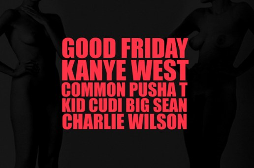 Kanye West featuring Common, Pusha T, KiD CuDi, Big Sean & Charlie Wilson – Good Friday