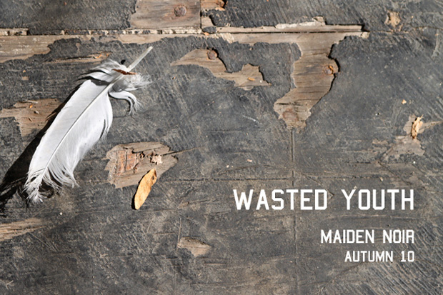 """Maiden Noir 2010 Fall """"Wasted Youth"""" Lookbook"""