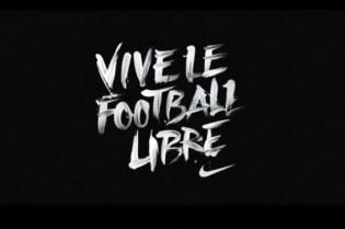 Nike Soccer: Vive Le Football Libre.