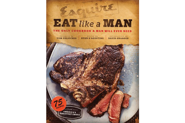 esquire eat like a man the only cookbook a man will ever need