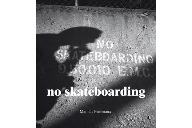 No Skateboarding by Mathias Fennetaux Book