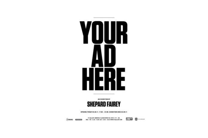 """Your Ad Here"" Exhibition by Shepard Fairey"