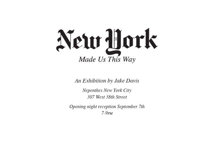 "Jake Davis ""New York Made Us This Way"" Exhibition at Nepenthes New York"