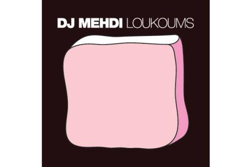 DJ Mehdi - Loukoums