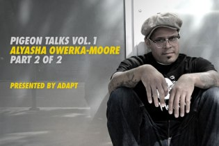 Pigeon Talks with Alyasha Owerka-Moore Part 2
