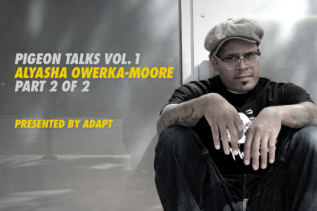 Pigeon Talks with Alyasha Owerka-Moore Part 2