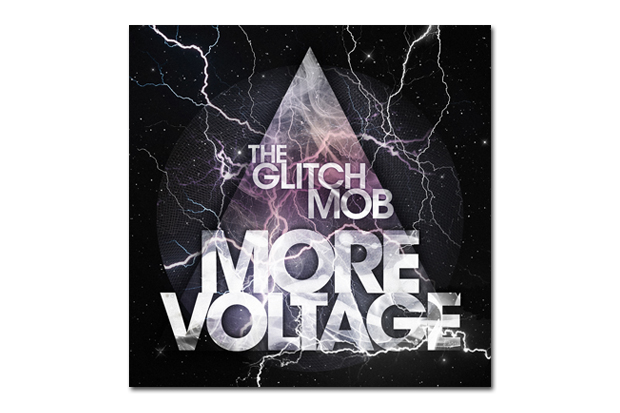 The Glitch Mob - More Voltage (Exclusive Mixtape Stream)