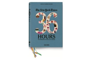 The New York Times, 36 Hours: 150 Weekends in the USA & Canada Book