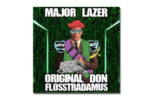 Major Lazer - Original Don (Flosstradamus Remix)
