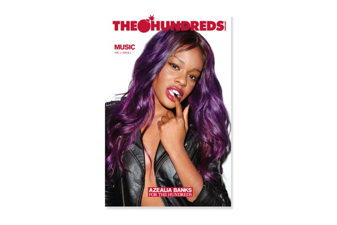 The Hundreds Magazine Vol. 3 Issue 2 featuring Azealia Banks