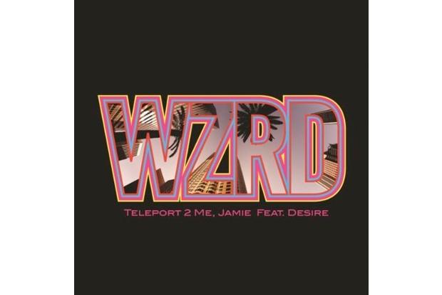 WZRD featuring Desire – Teleport 2 Me, Jamie