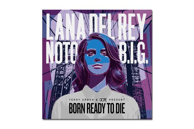 Lana Del Rey & The Notorious B.I.G. – Born Ready To Die | Mixtape