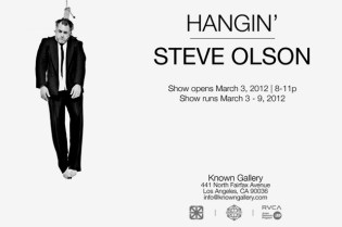 """Steve Olson """"HANGIN'"""" Exhibition at Known Gallery"""