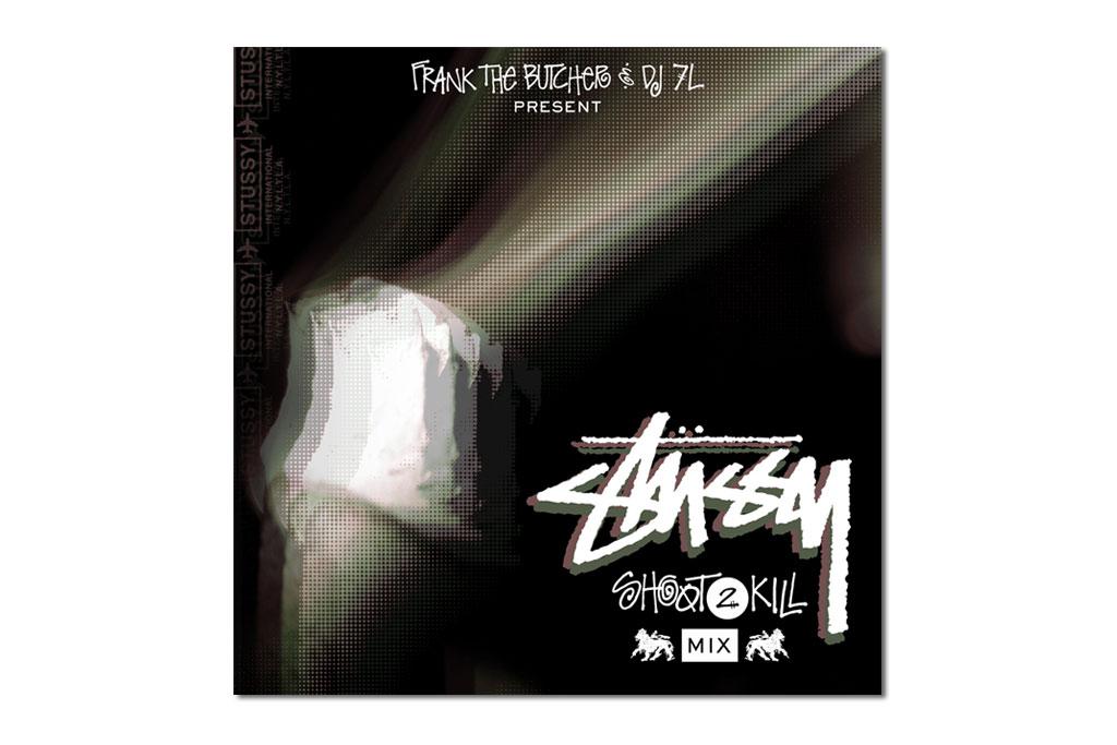 Stussy Presents: Frank The Butcher & DJ 7L 'Shoot 2 Kill' Mix