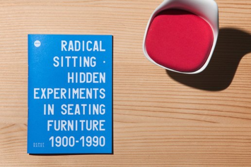 Radical Sitting, Hidden Experiments in Seating Furniture 1900 - 1990 Book