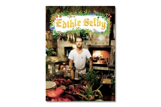 Todd Selby: Edible Selby Book