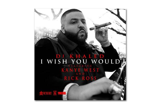 DJ Khaled featuring Kanye West & Rick Ross – I Wish You Would