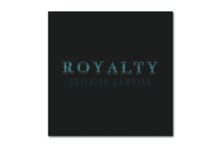 Childish Gambino - Royalty | Mixtape