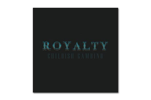 Childish Gambino - Royalty | Mixtape
