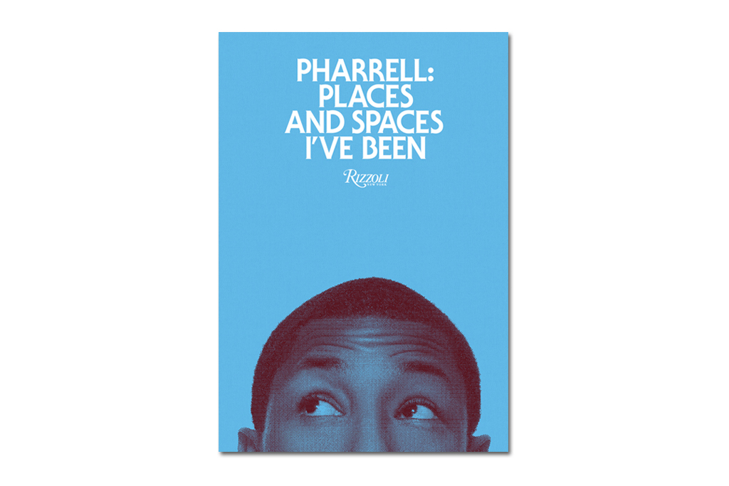 pharrell williams talks about his new places and spaces ive been book
