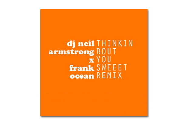 Frank Ocean – Thinkin' Bout You (DJ Neil Armstrong Sweet Remix)