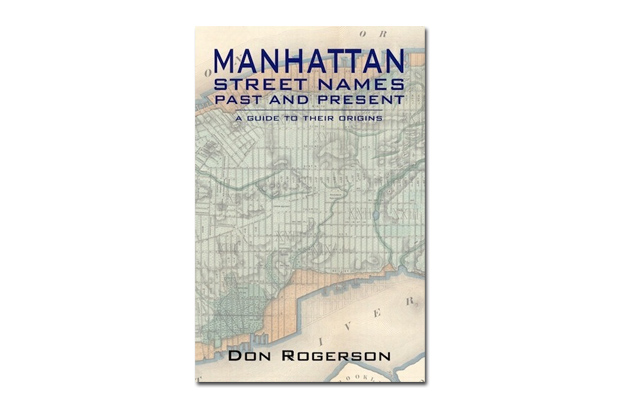 Don Rogerson's Kickstarter Answers How Manhattan Street Names Like the Dirty Lane or the Golden Hill Came To Be