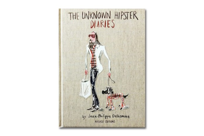 The Unknown Hipster Diaries by Jean-Philippe Delhomme
