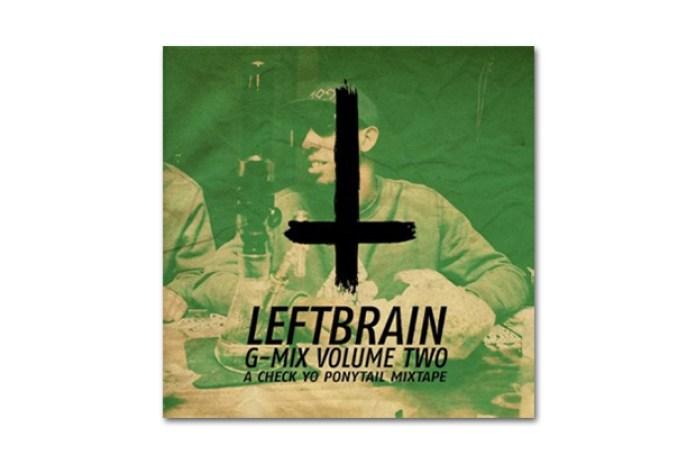 HYPETRAK Premiere: Left Brain – G-Mix Volume 2 (A Check Yo' Ponytail Mixtape)