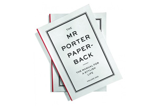 The MR PORTER Paperback: The Manual for a Stylish Life: Volume One
