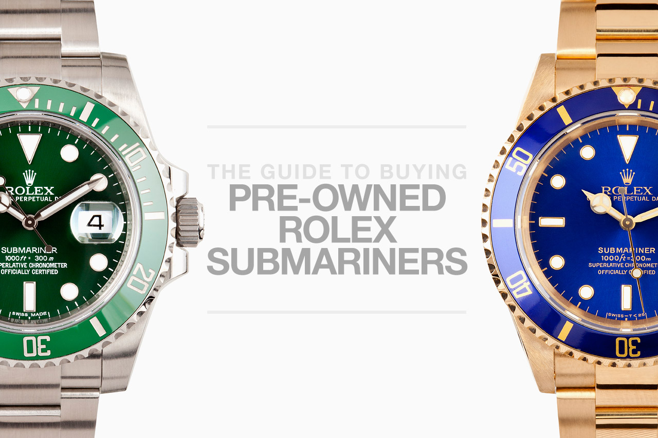 the guide to buying pre owned rolex submariners