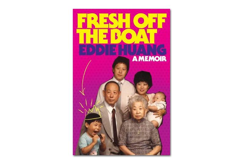 Fresh Off The Boat: A Memoir by Eddie Huang