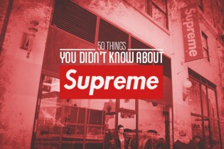 Complex Breaks Down 50 Things You Didn't Know About Supreme