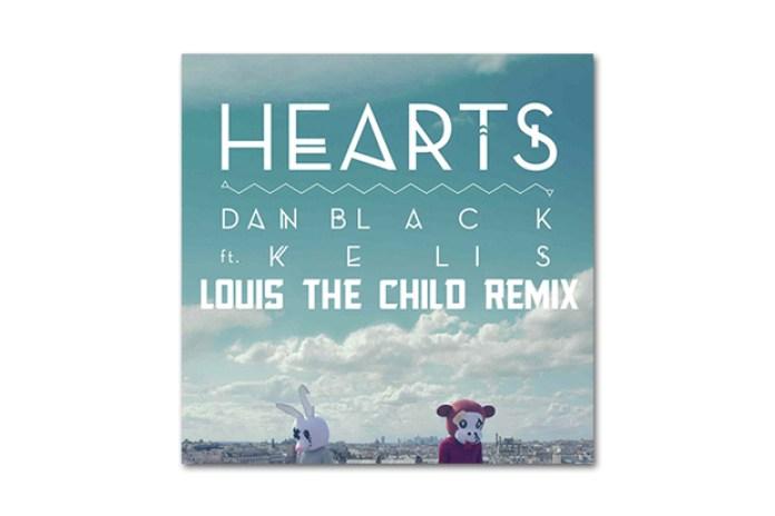 "Dan Black featuring Kelis – ""Hearts"" (Louis The Child Remix)"