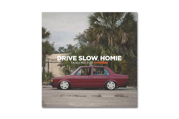 HYPETRAK Mix: Ta-ku – Drive Slow, Homie