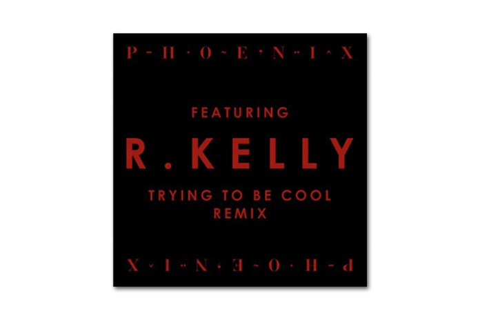 Phoenix featuring R. Kelly – Trying To Be Cool (Remix)