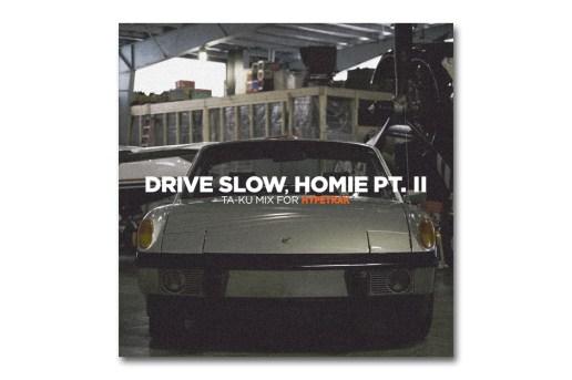 HYPETRAK Mix: Ta-ku – Drive Slow, Homie Pt. II