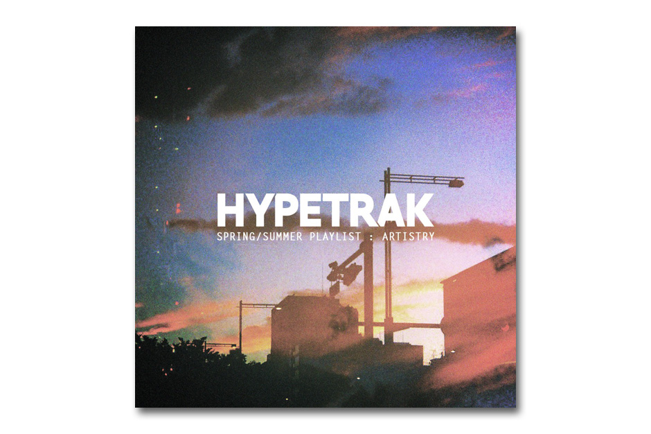 """HYPETRAK's """"Artistry"""" Playlist for The HYPEBEAST Paper"""