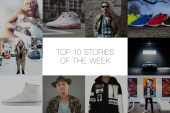 Last Week's Top 10 Stories on HYPEBEAST