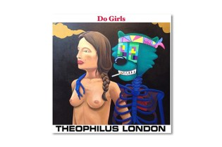 "Theophilus London – ""Do Girls"" (Preview)"