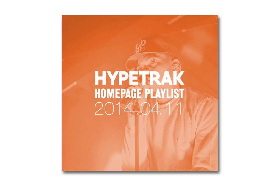 hypetrak homepage playlist april 11