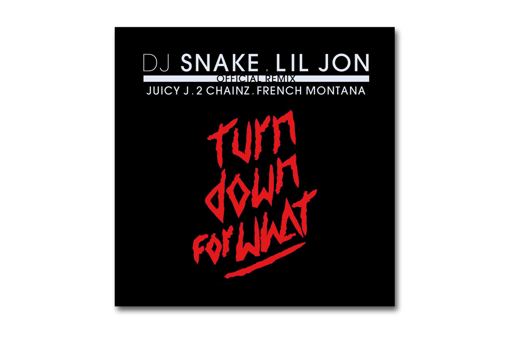 Lil Jon & DJ Snake Featuring Juicy J, 2 Chainz & French Montana – Turn Down For What (Remix)