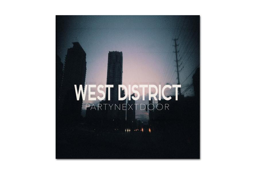 PARTYNEXTDOOR - West Destrict