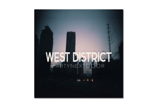 PARTYNEXTDOOR - West Destrict