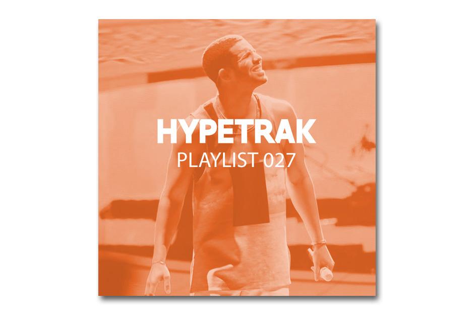 HYPETRAK Playlist 027: Drake, Lil Wayne, Travi$ Scott, Vic Mensa & More
