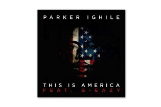 Parker Ighile featuring G-Eazy - This Is America